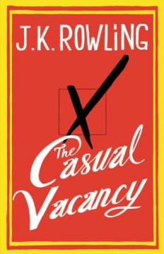 The Casual Vacancy: nuovo libro di J.K. Rowling, il primo dopo Harry Potter