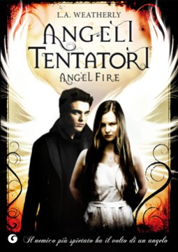 Angeli tentatori. Angel fire, di L. A. Weatherly. Proseguono le avventure di Willow