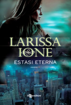 Estasi eterna, di Larissa Ione. Quarto volume per Demonica