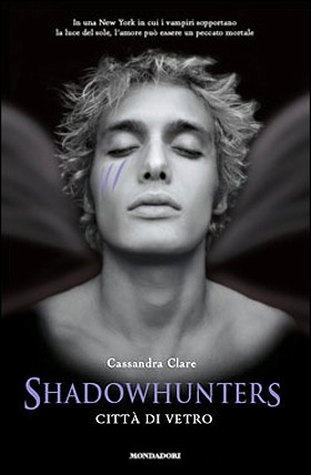 http://www.amazon.it/SHADOWHUNTERS-CITT-VETRO-Clare-Cassandra/dp/8804605847/ref=sr_1_1?ie=UTF8&qid=1409387628&sr=8-1&keywords=citt%C3%A0+di+vetro
