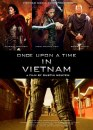 Once Upon a Time in Vietnam: 4 poster dell'action con arti marziali di Dustin Nguyen