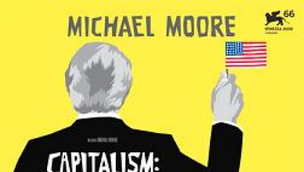 review on michael moores capitalism a Capitalism: a love story, michael moore's eighth movie, hews to his signature torches-and-pitchforks style that combines personal essay, damning clip-jobs, creative collage and satirical provocation, this time to examine last year's economic meltdown and subsequent government bailout.