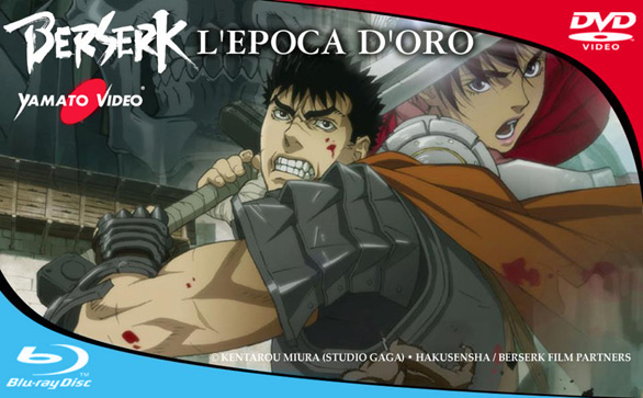 Berserk - L'epoca d'oro, la trilogia animata prossimamente in Blu-ray e DVD Yamato Video