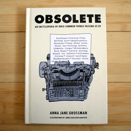 Obsolete:An Encyclopedia of Once-Common Things Passing Us By