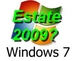 Windows 7 uscirà in estate?