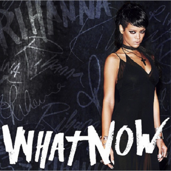 what-now-rihanna
